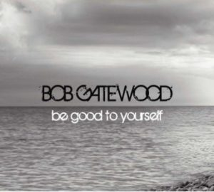 Gatewood Be Good to Yourself 1